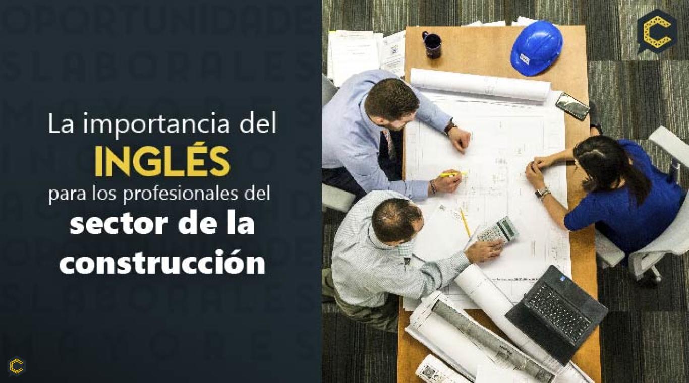 La importancia del inglés para los profesionales del sector de la construcción.