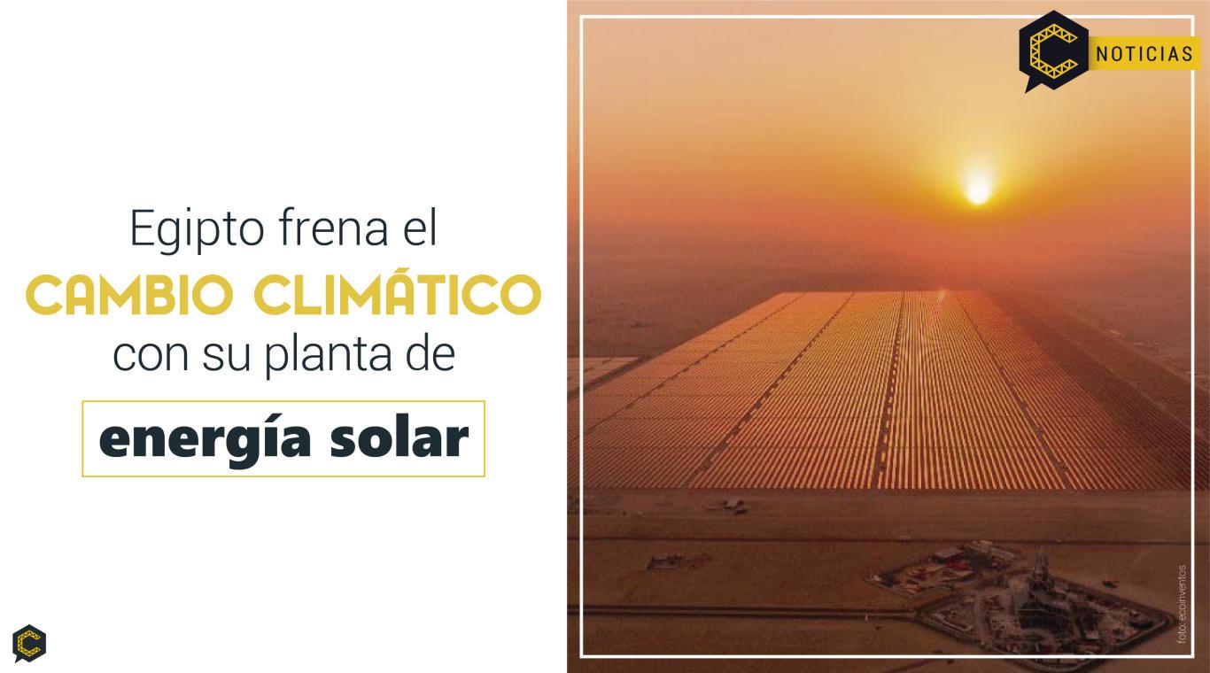 Egipto frena el cambio climático con su planta de energía solar