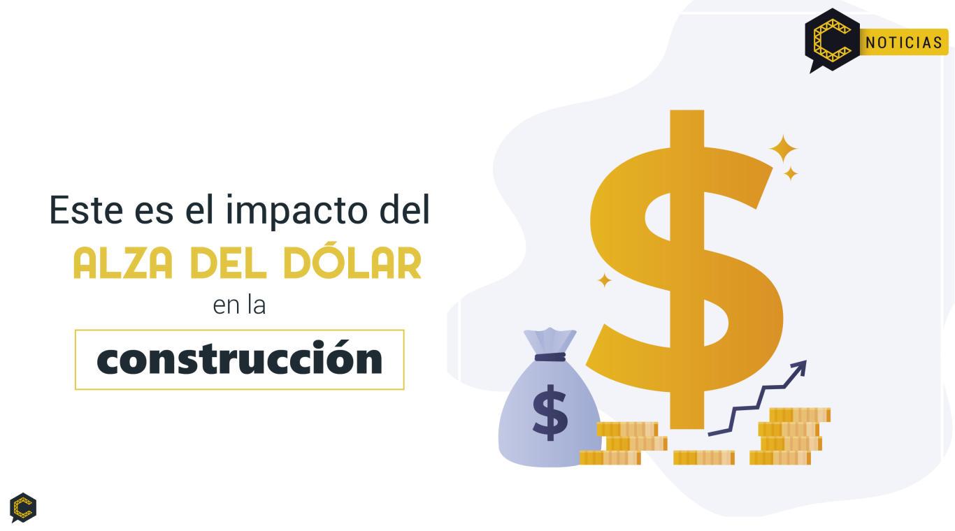 Este es el impacto del alza del dólar en la construcción