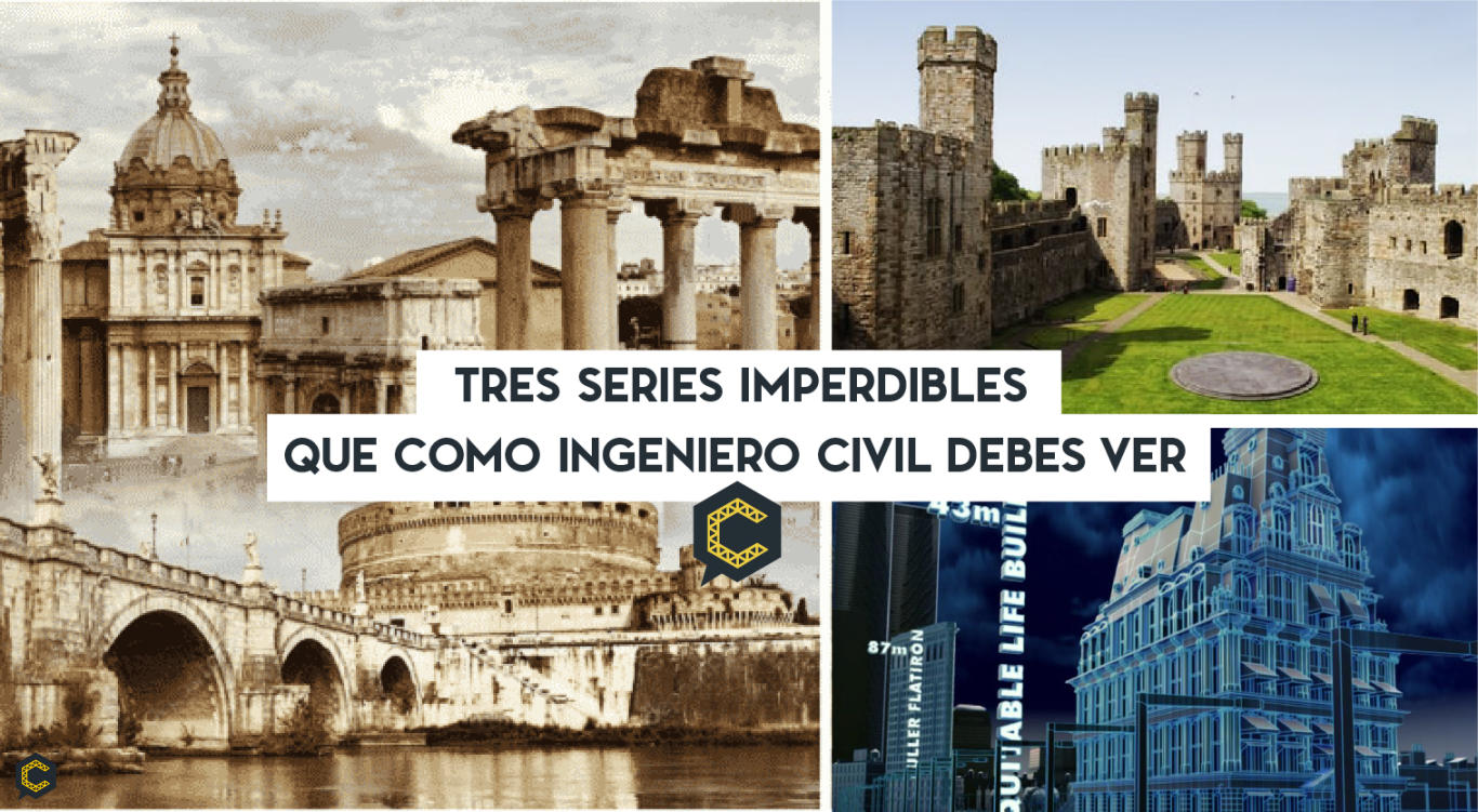 Tres series imperdibles que como ingeniero civil debes ver