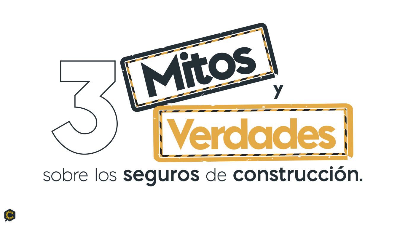 Mitos y verdades sobre los seguros de construcción