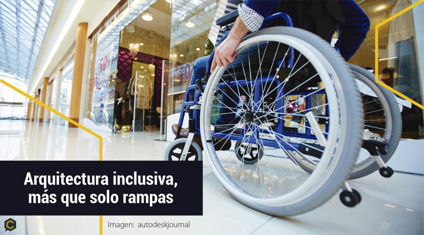 Arquitectura inclusiva, más que solo rampas.