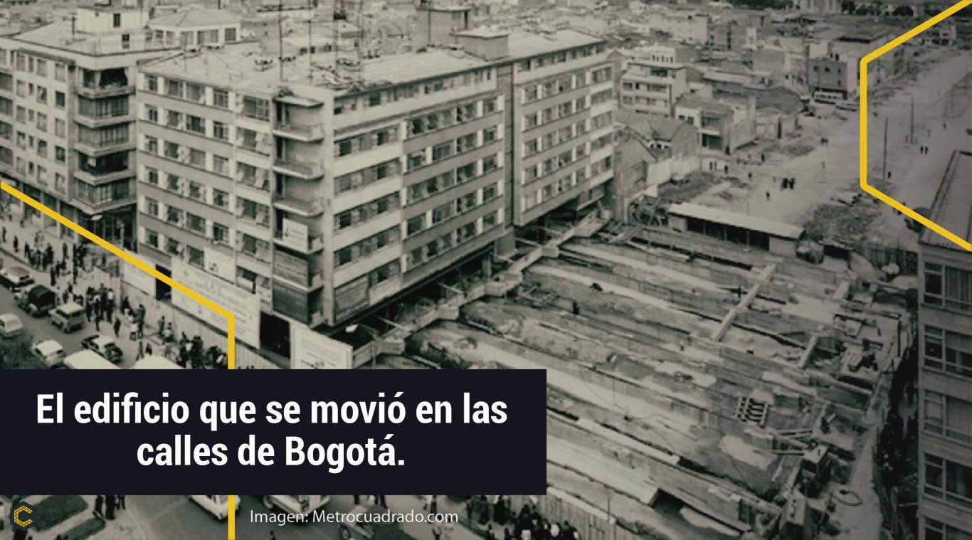 El edificio que se movió en las calles de Bogotá.