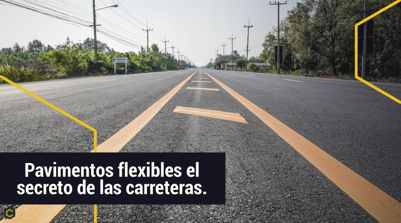 Pavimentos flexibles el secreto de las carreteras.