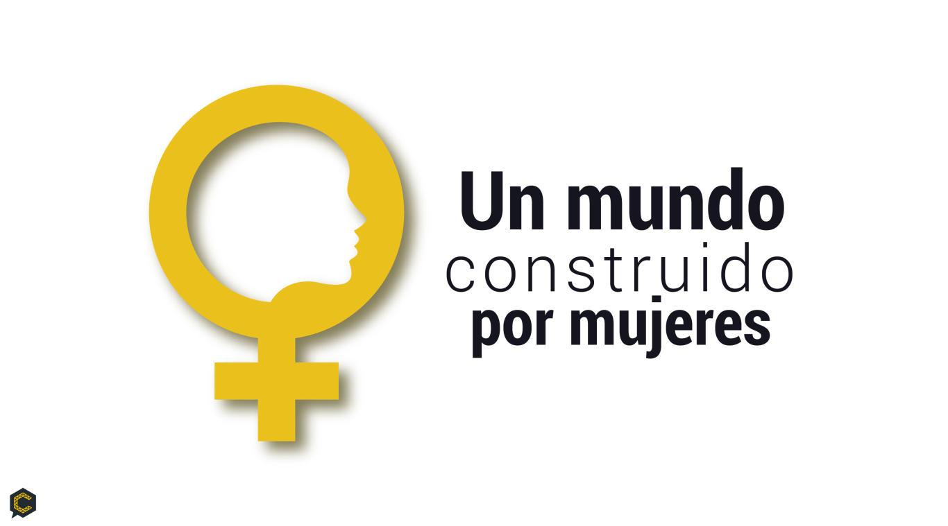 Un mundo construido por mujeres.