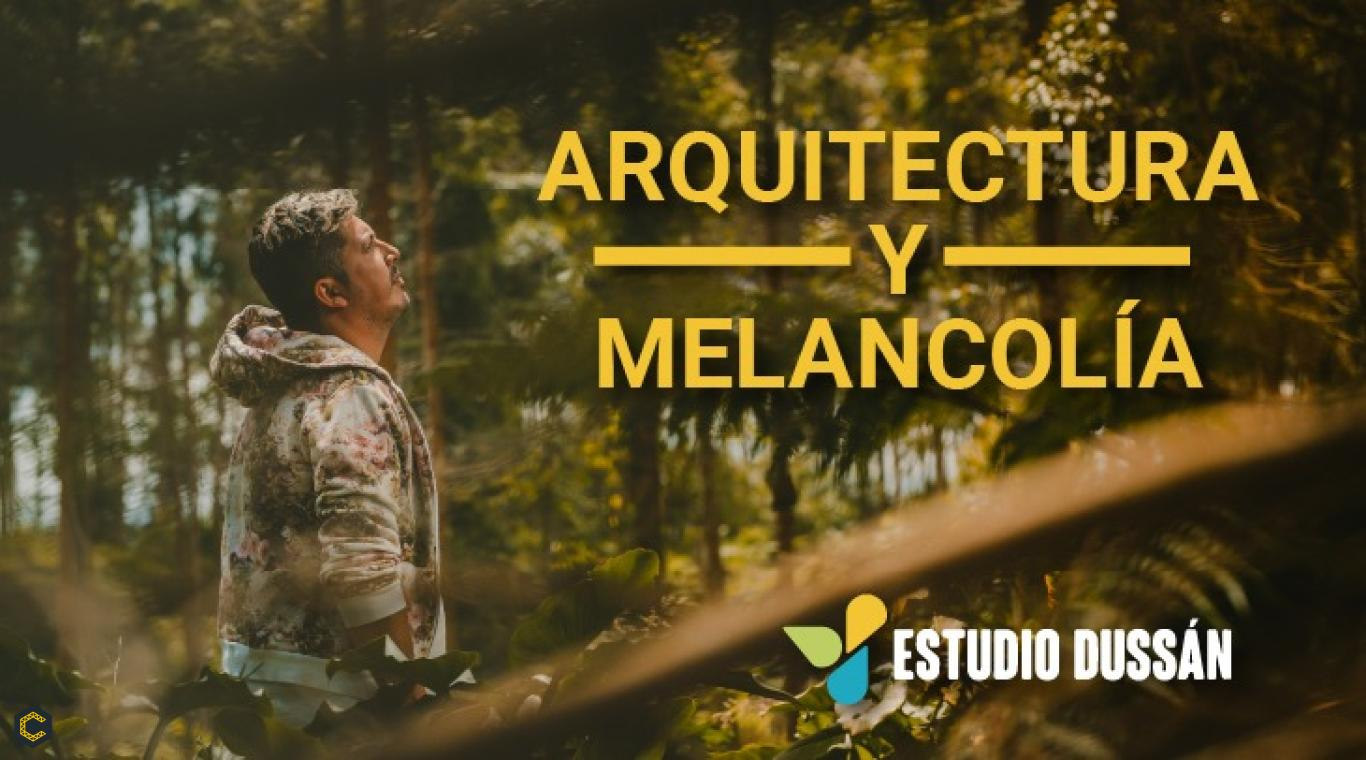 Arquitectura y melancolía