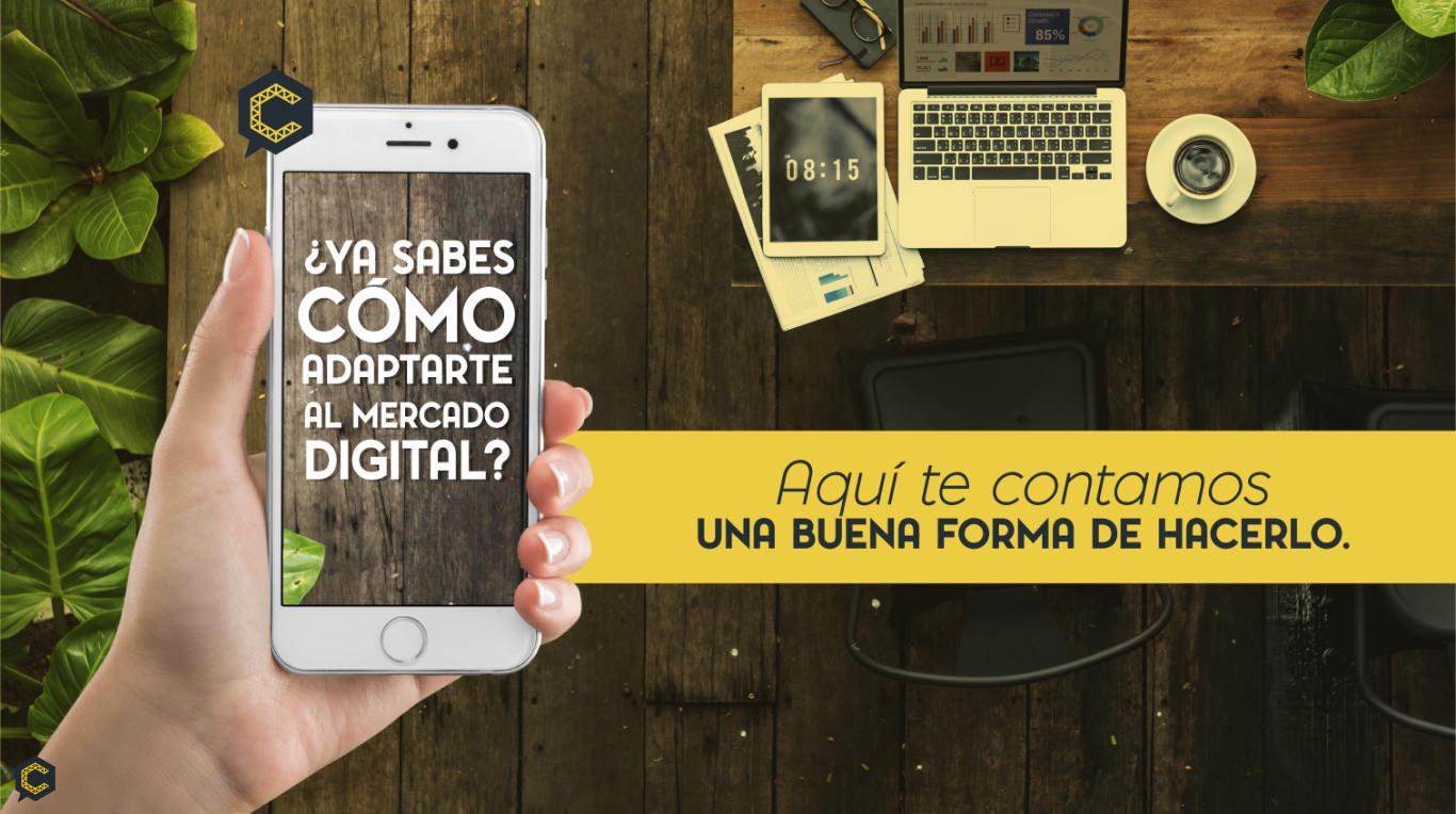 ¿Ya sabes cómo adaptarte al mercado digital? Aquí te contamos una buena forma de hacerlo.