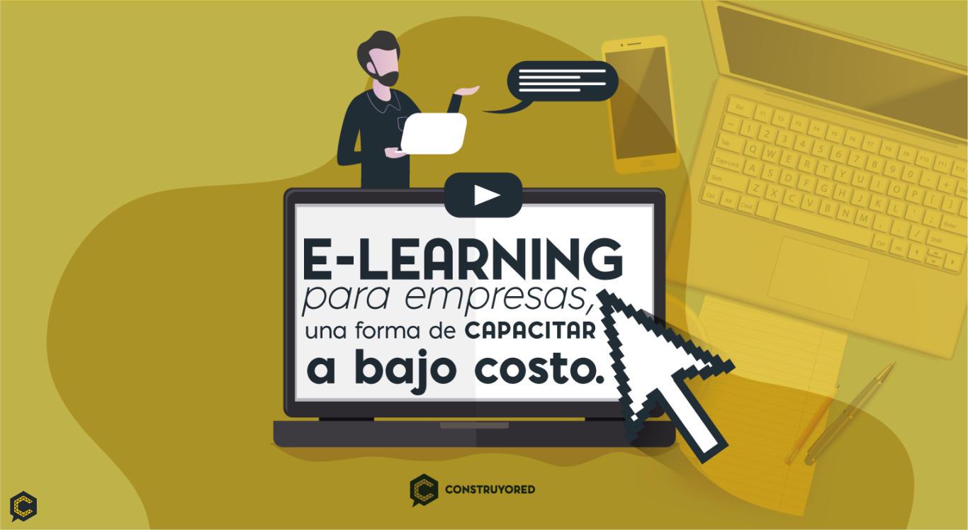 E-learning para empresas,  una forma de capacitar a bajo costo.