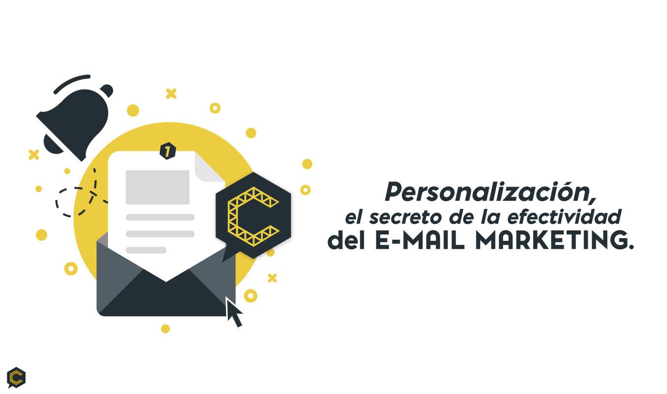Personalización, el secreto de la efectividad del e-mail marketing.