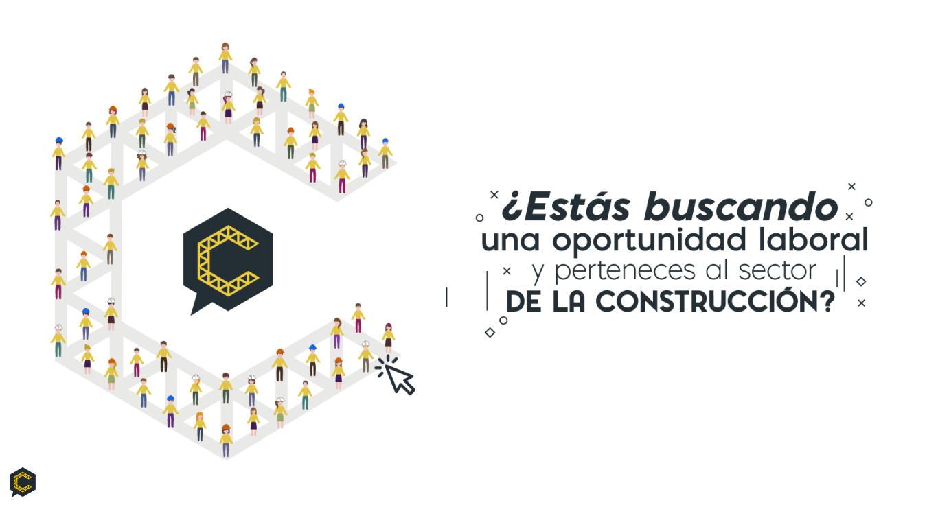 ¿Estás buscando una oportunidad laboral y perteneces al sector de la construcción?