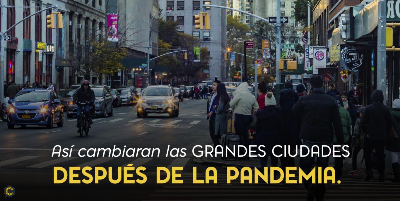 Así cambiaran las grandes ciudades después de la Pandemia.