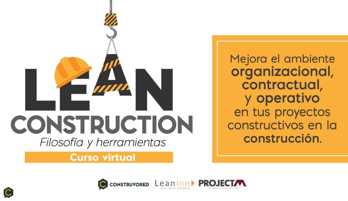 ¡Aprende sobre Lean Construction! tendencias y metodologías en la construcción en el nuevo curso online.