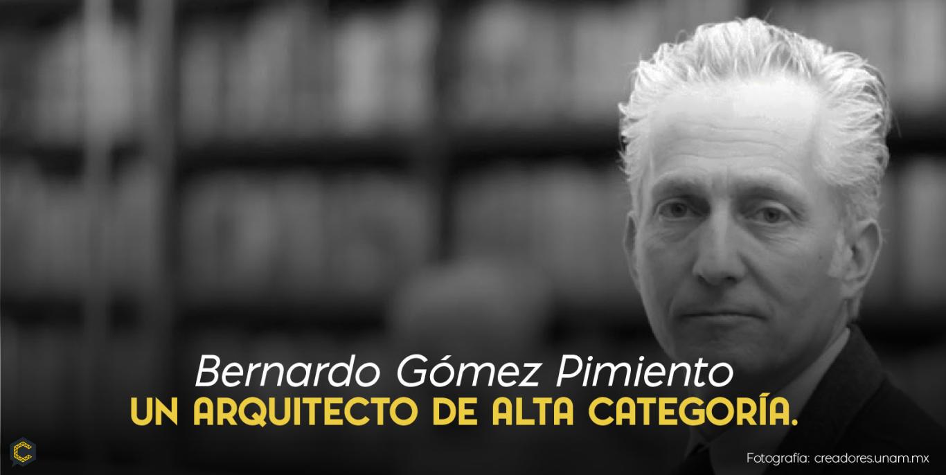 Bernardo Gómez Pimiento un arquitecto de alta categoría.