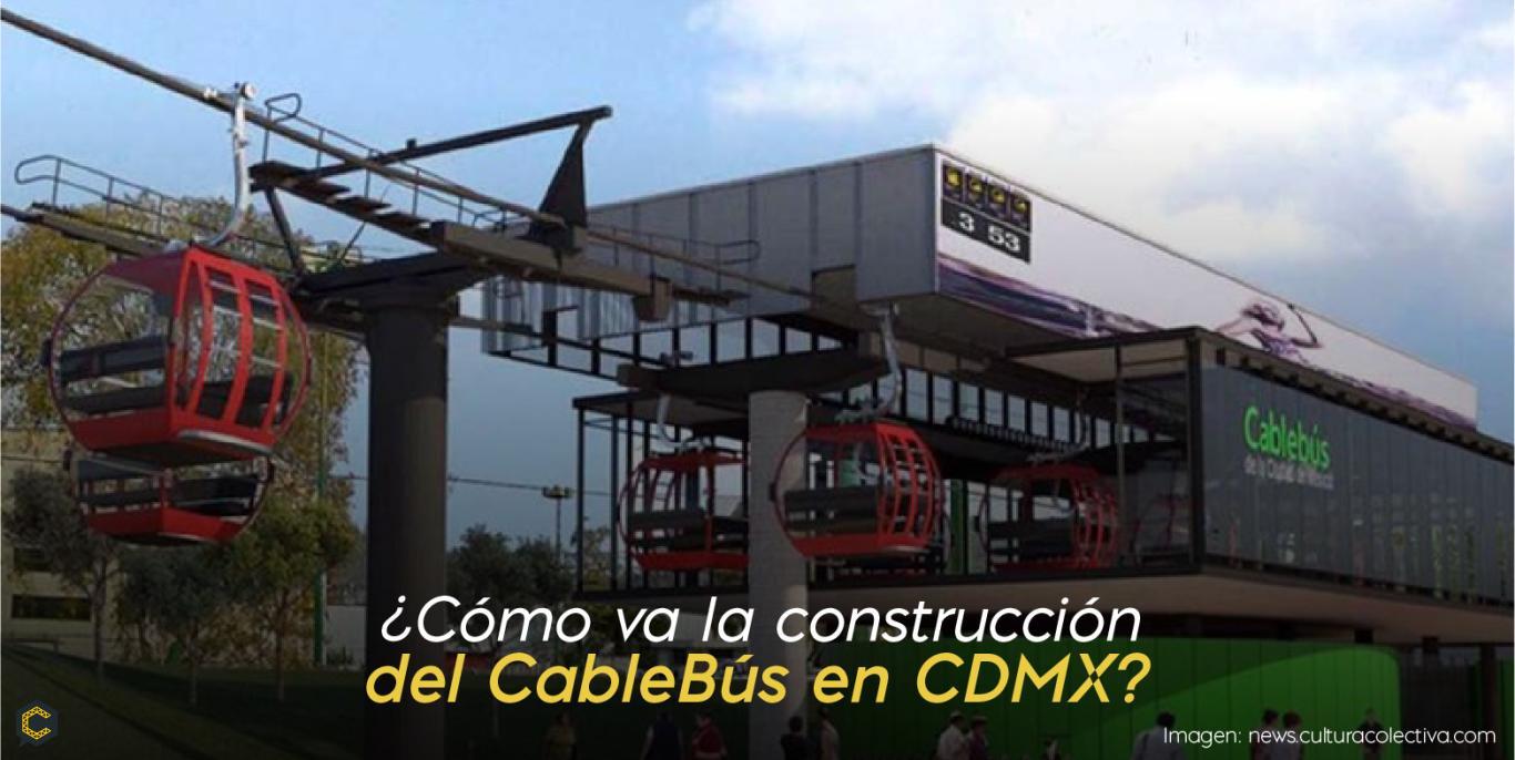 83% más cerca de ver funcionando el CableBús en CDMX.