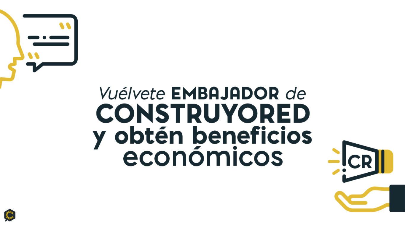 ¿Quieres ser embajador de ConstruyoRed?