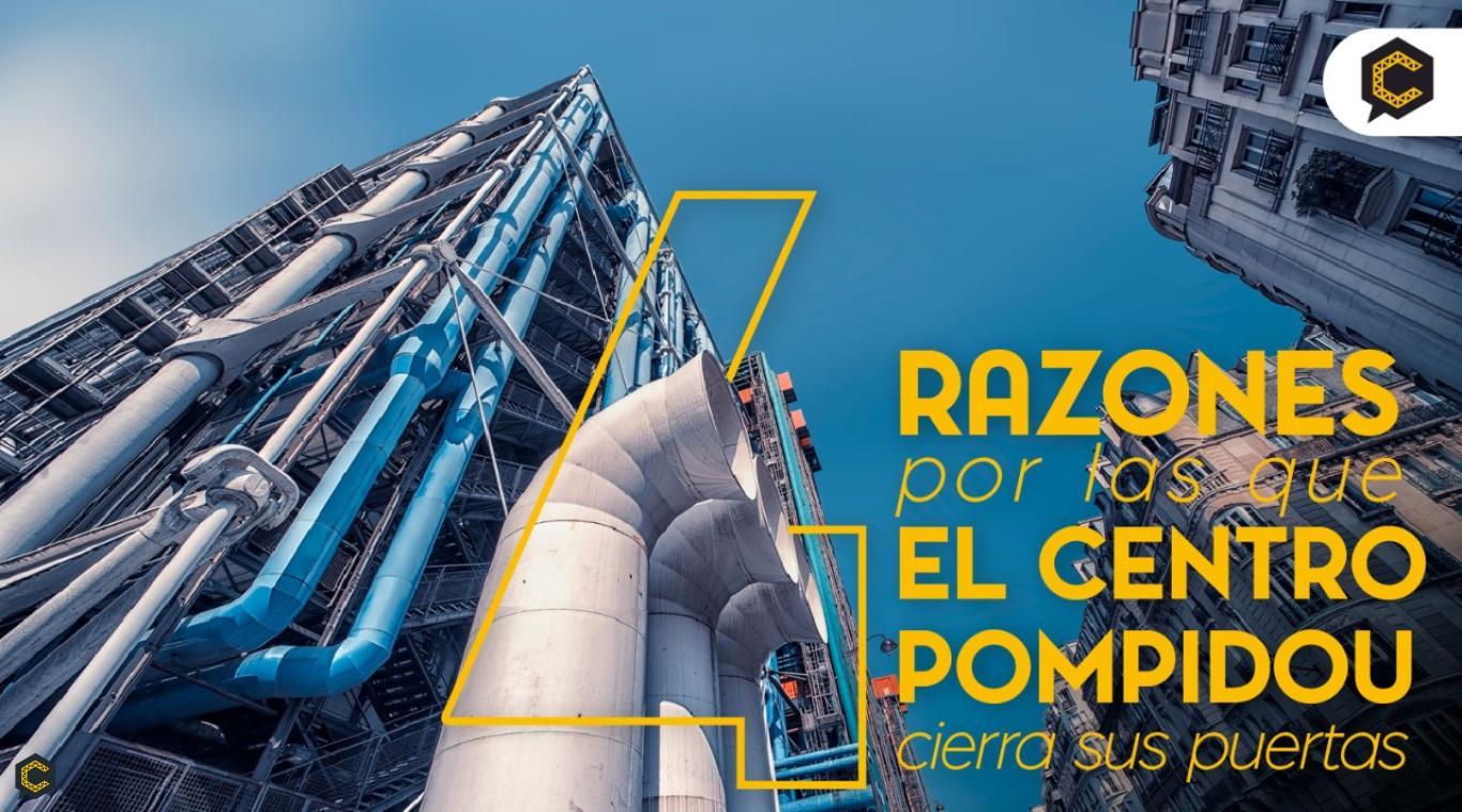 4 Razones por las que el Centro Pompidou cierra sus puertas