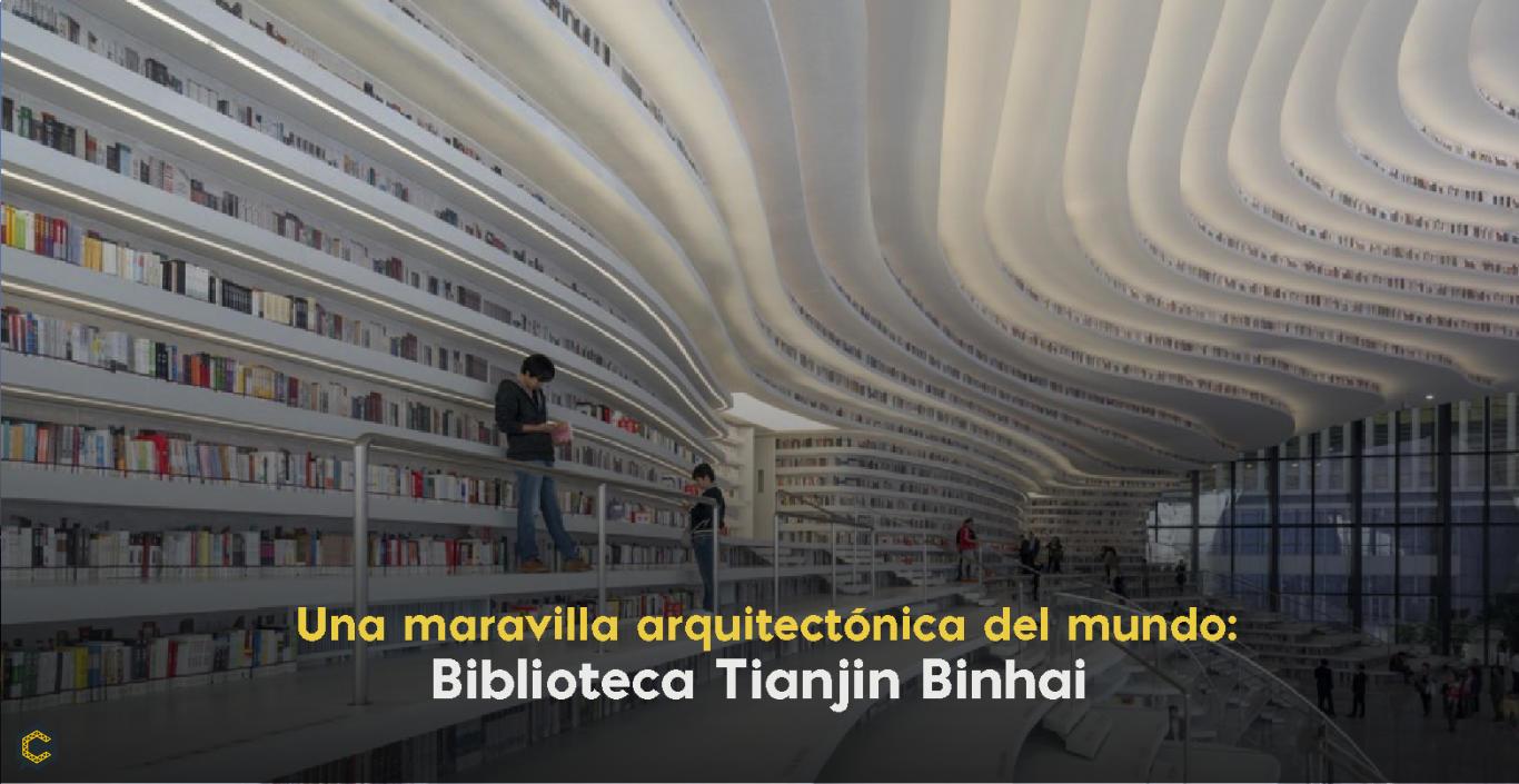 Una maravilla arquitectónica del mundo: Biblioteca Tianjin Binhai
