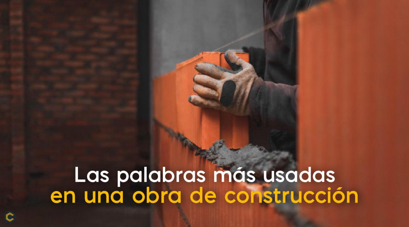 Las palabras más usadas en una obra de construcción