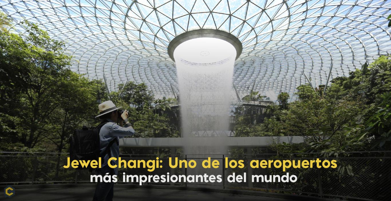 Jewel Changi: Uno de los aeropuertos más impresionantes del mundo