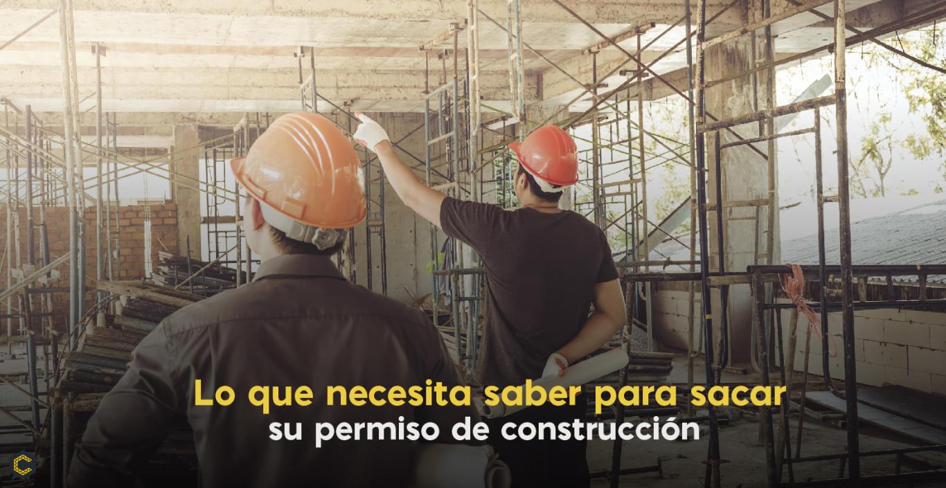Lo que necesita saber para sacar su permiso de construcción.