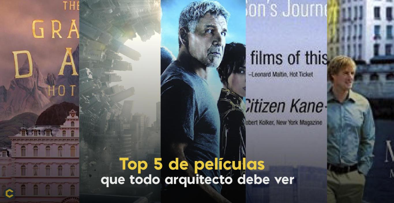 Top 5 de películas que todo arquitecto debe ver