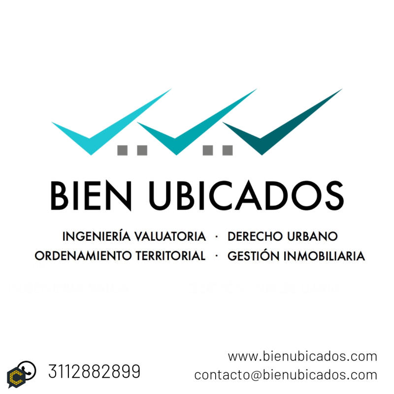 BIEN UBICADOS Ingeniería Valuatoria (Avaluos) • Derecho Urbano • Ordenamiento Territorial • Gestión Inmobiliaria